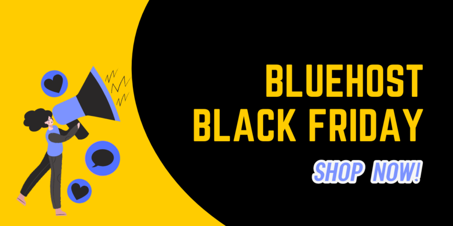 Bluehost Black Friday Sale 2021 ⇒ Up 67% Instant Discount Deal
